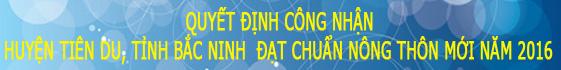 Quyết định công nhận huyện Tiên Du đạt NTM 2016